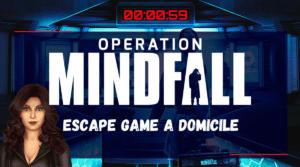 Résumé - Opération Mindfall à domicile